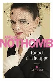 Amélie Nothomb Riquet à la houppe